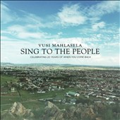 Vusi Mahlasela: Sing to the People [Digipak] *