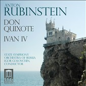 Anton Rubinstein: Don Quixote; Ivan IV, symphonic pictures / State SO of Russia