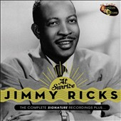 Jimmy Ricks: At Sunrise: The Complete Signature Recordings Plus [7/21]