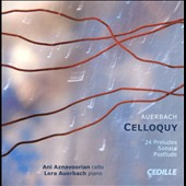 Lera Auerbach: Celloquy; 24 Preludes for cello & piano (1999); Sonata for cello & piano; Postlude / Ani Aznavoorian, cello; Lera Auerbach, piano
