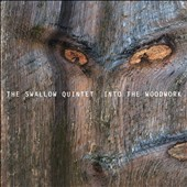 Steve Swallow Quintet/Steve Swallow (Bass): Into the Woodwork *