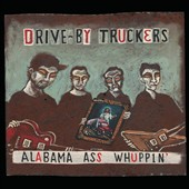 Drive-By Truckers: Alabama Ass Whuppin' [PA] [Digipak]