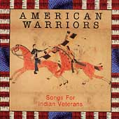 Various Artists: American Warriors: Songs for Indian Veterans