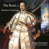 Rodrigo Rodriguez (Shakuhachi): The  Road of Hasekura Tsunenaga