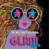 Various Artists: Oh Yes We Can Love: The History of Glam Rock [Box]