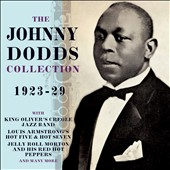Johnny Dodds: The Johnny Dodds Collection: 1923-29
