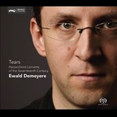 Tears: Harpsichord Laments from the Seventeenth Century - Works by Byrd, Froberger, Thomkins, Schildt / Ewald Demeyere: harpsichord