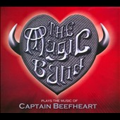 The Magic Band: Plays the Music of Captain Beefheart [Digipak] *