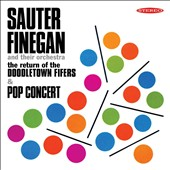 The Sauter-Finegan Orchestra: The Return of the Doodletown Fifers/Pop Concert