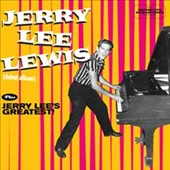 Jerry Lee Lewis: Jerry Lee Lewis & Jerry Lee's Greatest!