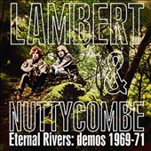 Lambert & Nuttycombe: Eternal Rivers: Demos 1969-71