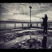 David Weiss (Trumpet): When Words Fail [Digipak]