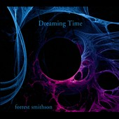 Forrest Smithson: Dreaming Time [Digipak]