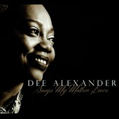 Dee Alexander: Songs My Mother Loves [Digipak]