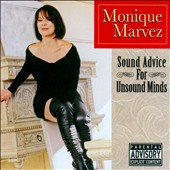 Monique Marvez: Sound Advice for Unsound [PA]