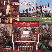 Frederick Swann in Hawaii Vol 2
