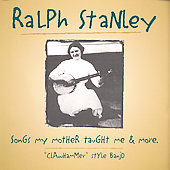 Ralph Stanley: Songs My Mother Taught Me & More: Clawhammer Style Banjo