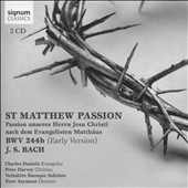 Bach: St. Matthew Passion, BWV 244b  (Early Version) / Charles Daniels, Peter Harvey; Yorkshire Baroque Soloists; Peter Seymour