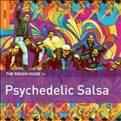 Various Artists: The Rough Guide to Psychedelic Salsa [Digipak]