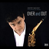 Dmitry Baevsky: Over and Out [Digipak]