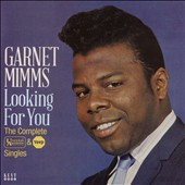 Garnet Mimms: Looking For You: The Complete United Artists & Veep Singles