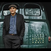 James Taylor (Soft Rock): Before This World [Digipak]
