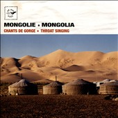 Various Artists: Mongolie: Chants de Gorge [Mongolia: Throat Singing]