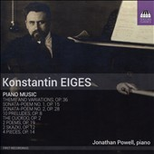 Konstantin Eiges (1875-1950): Piano Music / Jonathan Powell, piano
