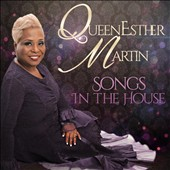 Queen Esther Martin: Songs in the House