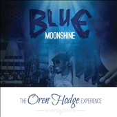 Oren Hodge: Blue Moonshine