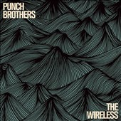 Punch Brothers: The Wireless [EP] [Slipcase] *