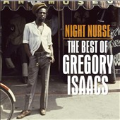 Gregory Isaacs: Night Nurse: The Best of Gregory Isaacs