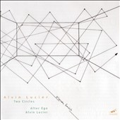 Alvin Lucier (b.1931): Two Circles - Alter Ego