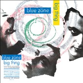 Blue Zone U.K.: Big Thing [Deluxe Edition]