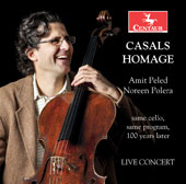 'Casals Homage' - Bach: Cello Suite No. 3, Aria from Pastorella; Beethoven: 'Zauberflote' Variations; Faure: Pieces, Opp. 24, 77, and 78; Saint-Saens: Allegro appasionato; Casals: Song of the Birds / Amit Peled, Cello; Noreen Polera, Piano