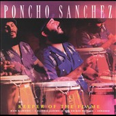 Poncho Sanchez: Keeper of the Flame