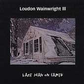 Loudon Wainwright III: The Last Man on Earth