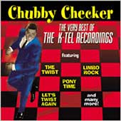 Chubby Checker: The Very Best of the K-Tel Recordings