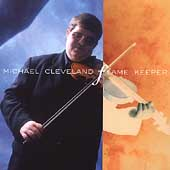 Michael Cleveland (Bluegrass)/Michael Cleveland: Flame Keeper