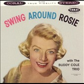 Rosemary Clooney: Swing Around Rosie