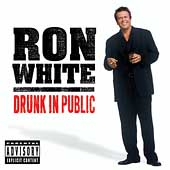 Ron White (Comedy): Drunk in Public [PA]