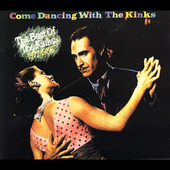 The Kinks: Come Dancing with the Kinks: The Best of the Kinks 1977-1986 [Koch 2004] [Digipak]