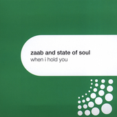 Zaab & The State of Soul: When I Hold You [Single]