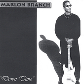 Marlon Branch: Down Time *