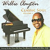 Willie Clayton: Classic Soul, Vol. 1