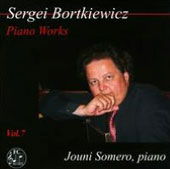 Sergei Bortkiewicz, Piano Works, Vol. 7 / Jouni Somero, piano