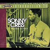 Sonny Criss: A Proper Introduction to Sonny Criss: Young Sonny