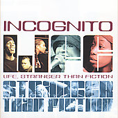 Incognito: Life Stranger Than Fiction