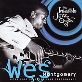 Wes Montgomery: The Incredible Jazz Guitar Of