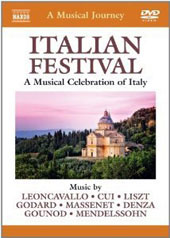 A Musical Journey: Italian Festival - A Musical Celebration of Italy; Leoncavallo, Cui, Liszt, et al. [DVD]